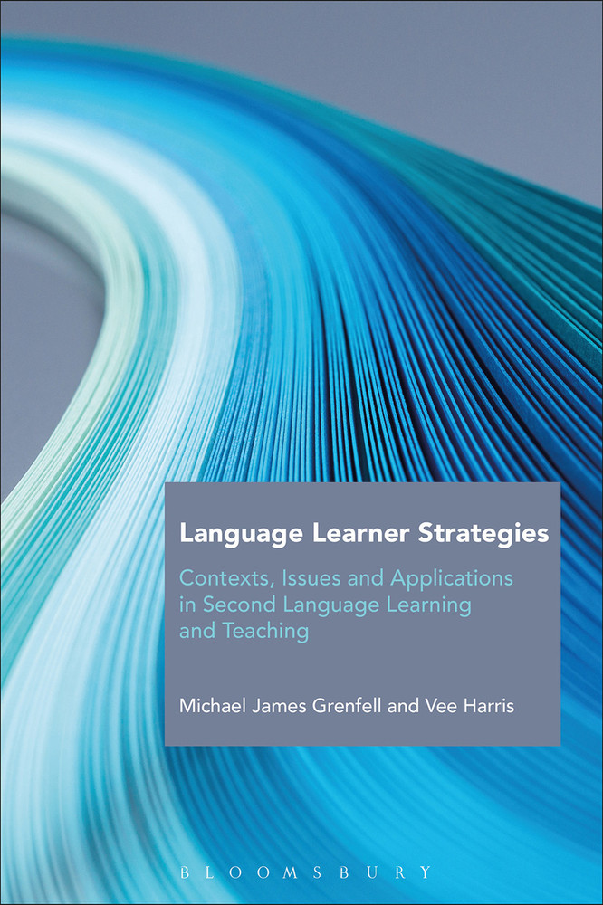 Language Learner Strategies: Contexts, Issues and Applications in Second Language Learning and Teaching