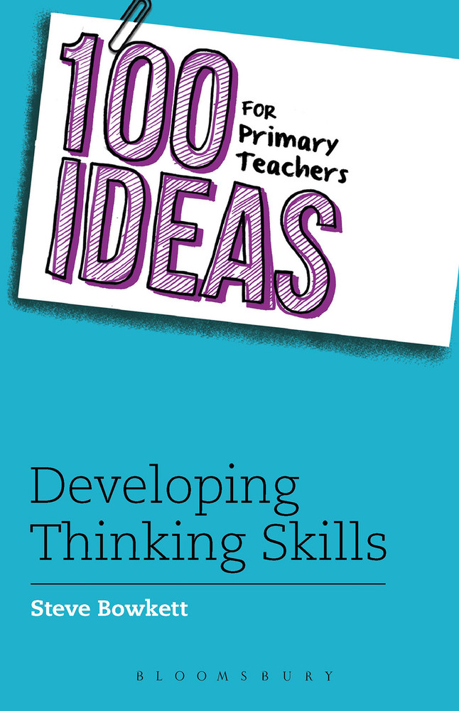 100 Ideas for Primary Teachers: Developing Thinking Skills