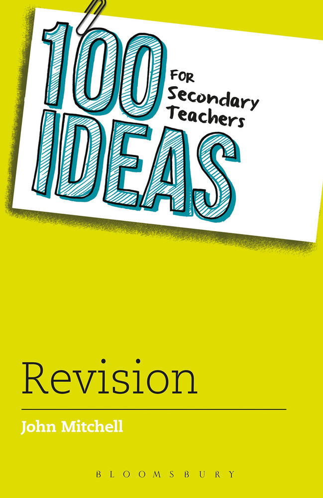 100 Ideas for Secondary Teachers: Revision