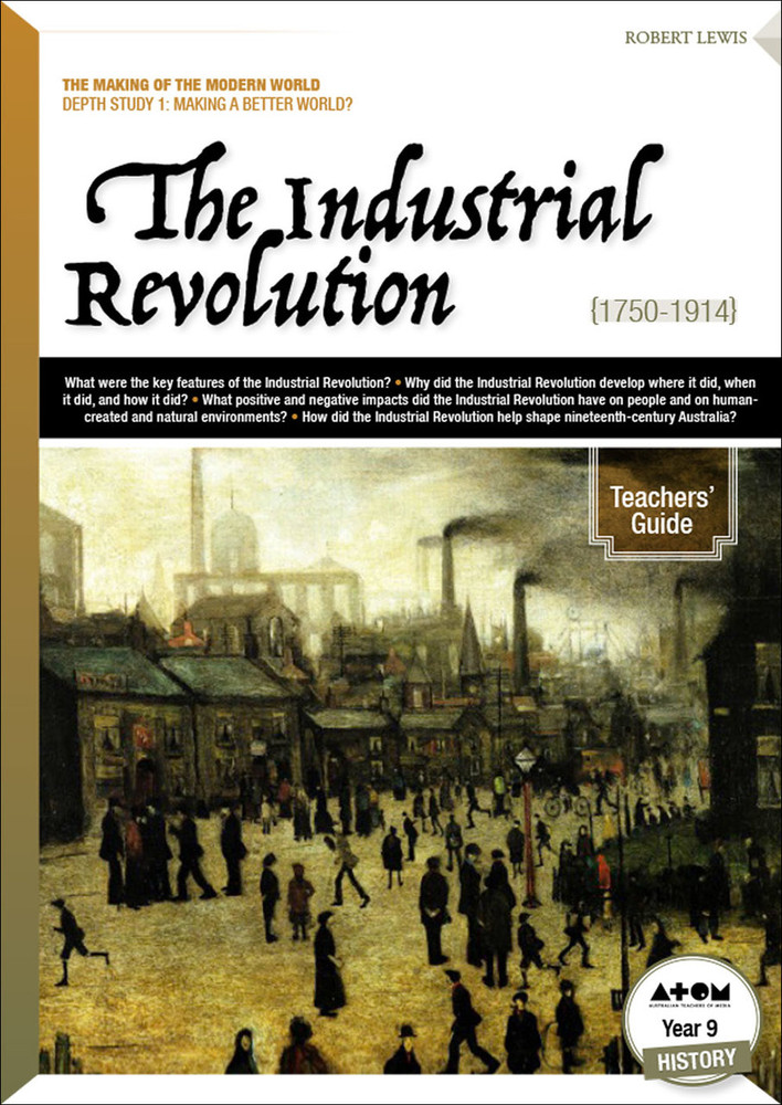Industrial Revolution (1750-1914), The (Teachers' Guide)