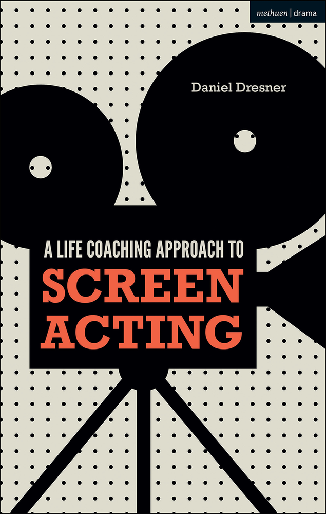 Life Coaching Approach to Screen Acting, A