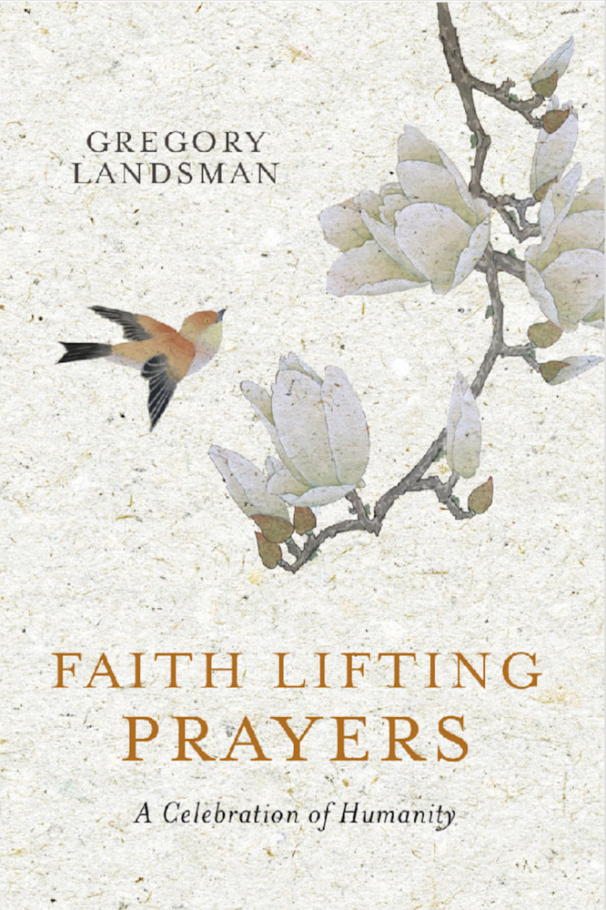 Faith Lifting Prayers: A Celebration of Humanity