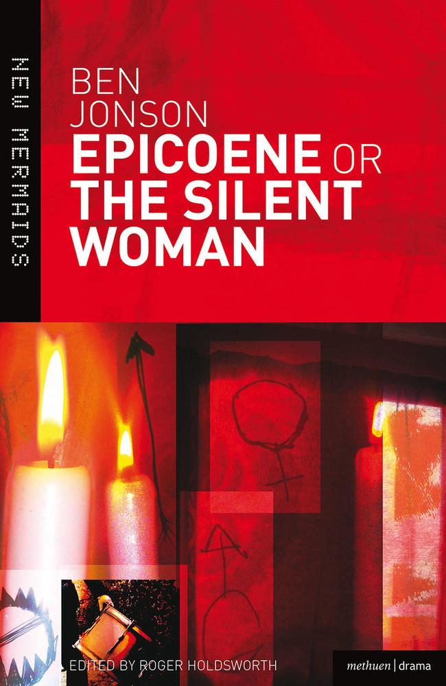 Ben Jonson: Epicoene or The Silent Woman