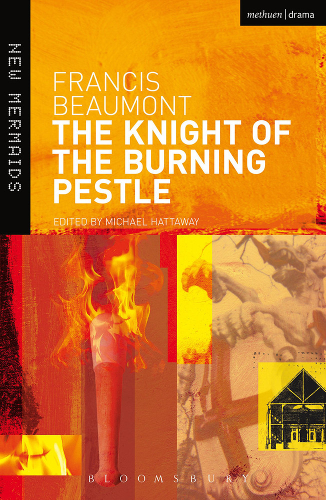 Francis Beaumont: The Knight of the Burning Pestle