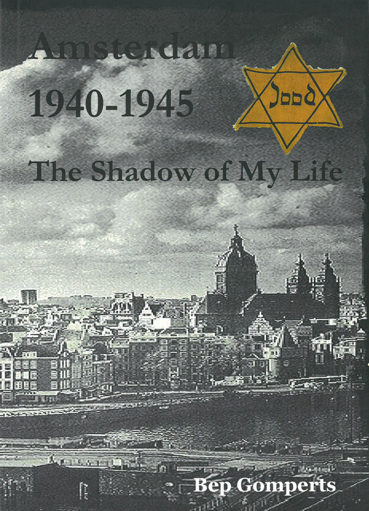 Amsterdam 1940-1945: The Shadow of My Life