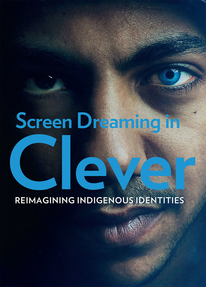 Screen Dreaming in 'Cleverman': Reimagining Indigenous Identities