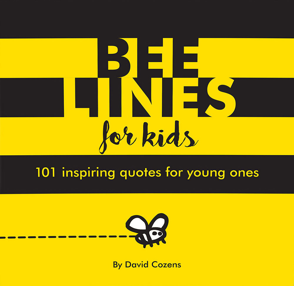Bee Lines for Kids: 101 Inspiring Quotes for Young Ones