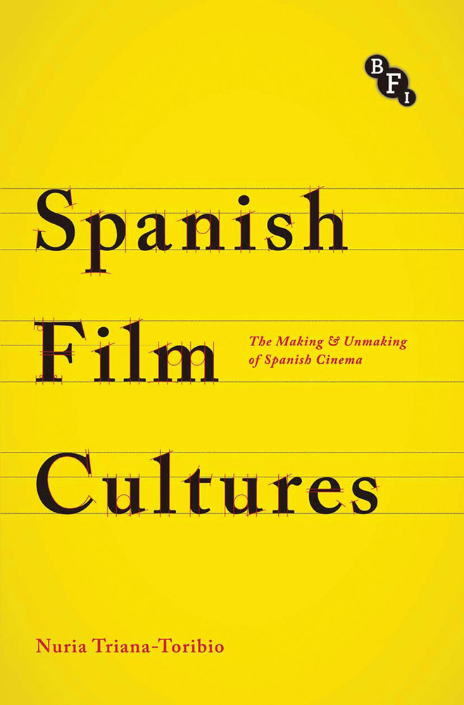 Spanish Film Cultures: The Making & Unmaking of Spanish Cinema