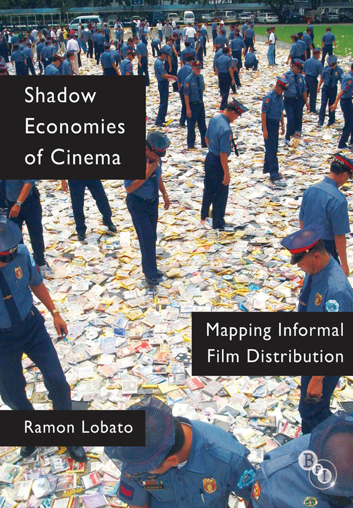 Shadow Economies of Cinema: Mapping Informal Film Distribution