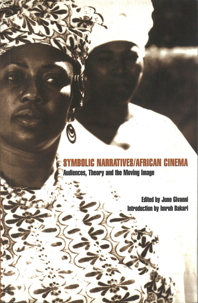 Symbolic Narratives / African Cinema: Audiences, Theory and the Moving Image