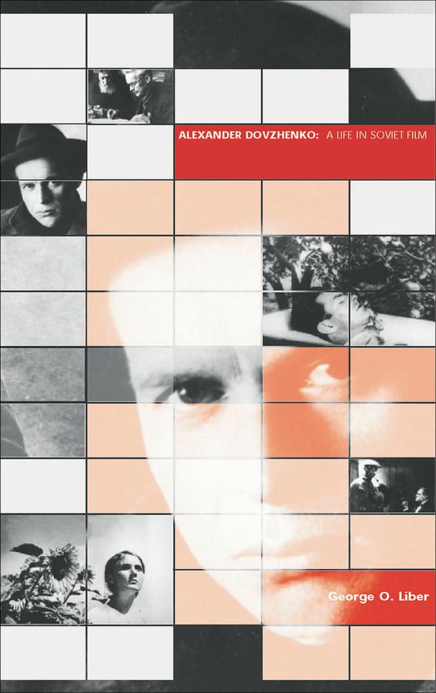 Alexander Dovzhenko: A Life in Soviet Film