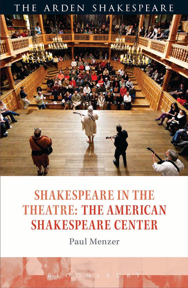 Arden Shakespeare, The: Shakespeare in the Theatre: The American Shakespeare Center