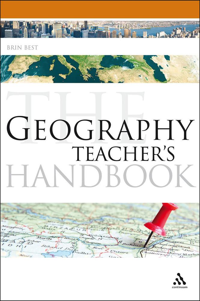 Geography Teacher's Handbook, The