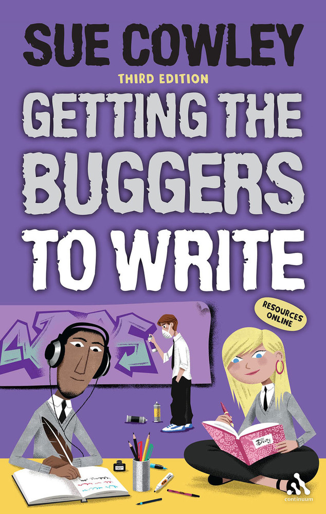 Getting the Buggers to Write - Third Edition