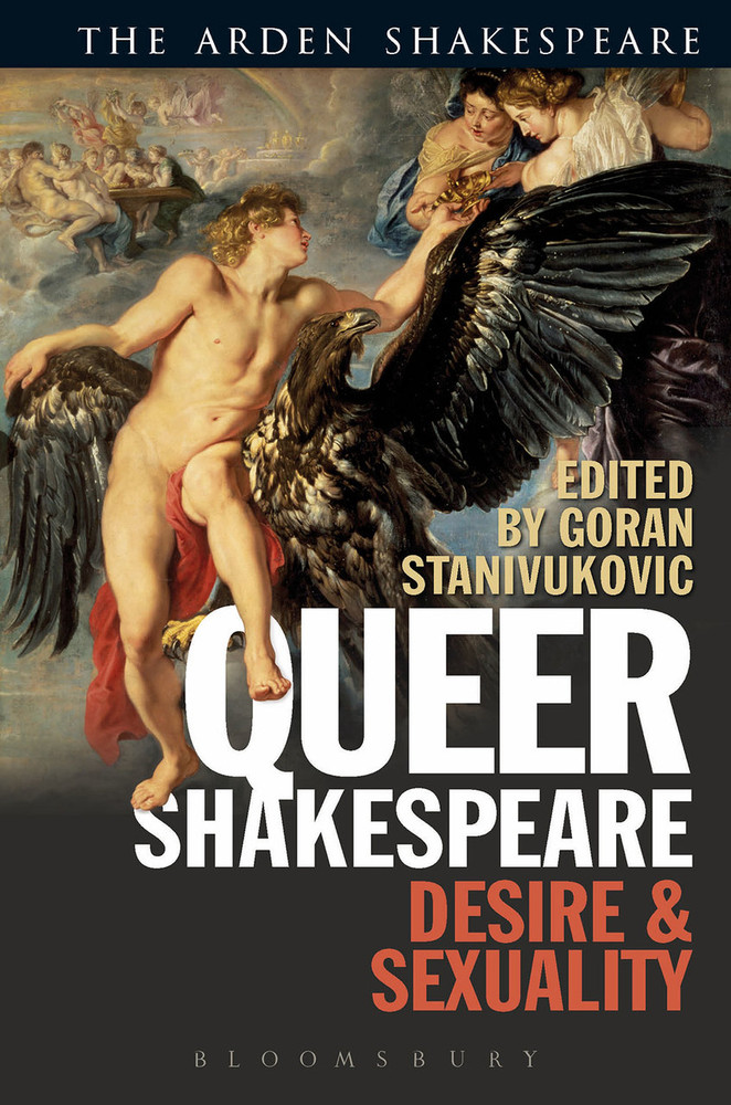 Arden Shakespeare, The: Queer Shakespeare: Desire and Sexuality