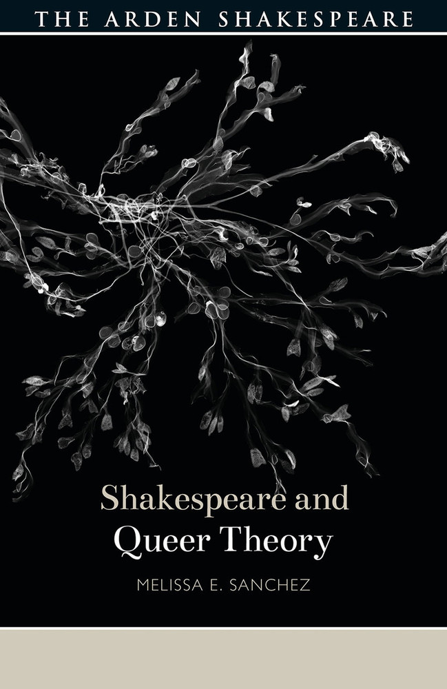 Arden Shakespeare, The: Shakespeare and Queer Theory