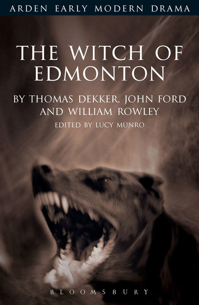 Arden Early Modern Drama: The Witch of Edmonton