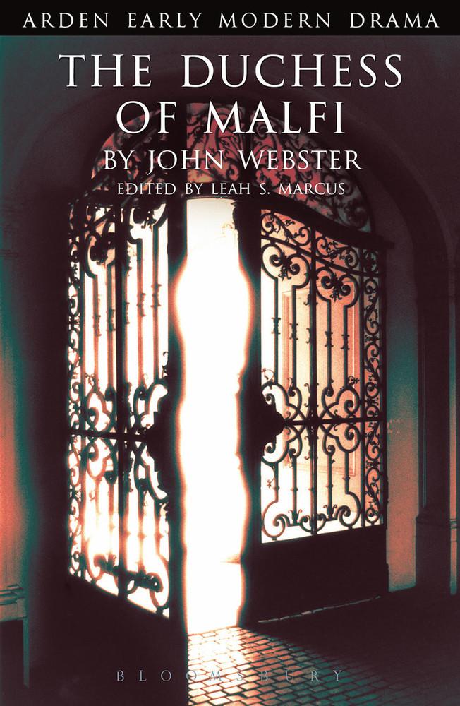 Arden Early Modern Drama: The Duchess of Malfi