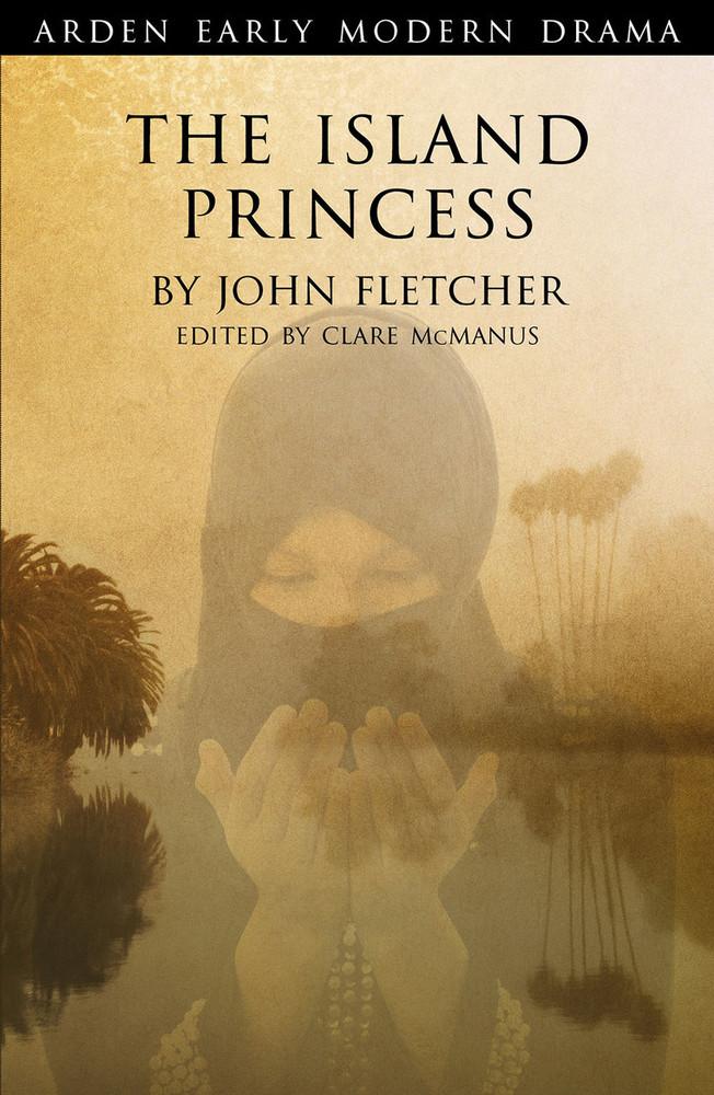 Arden Early Modern Drama: The Island Princess