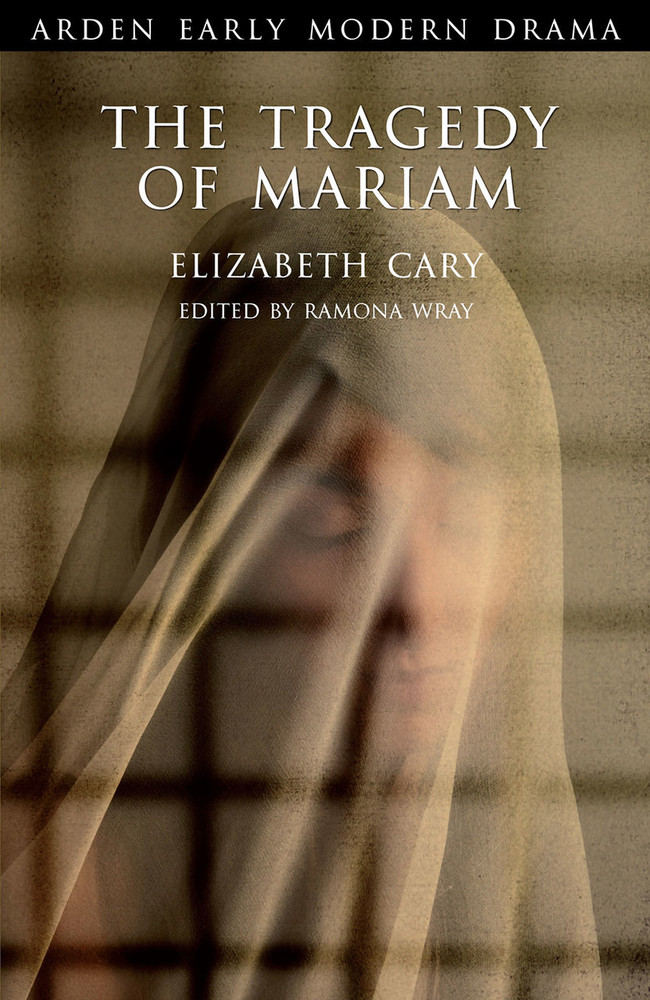 Arden Early Modern Drama: The Tragedy of Mariam