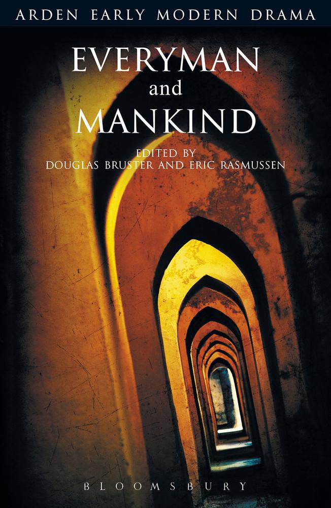 Arden Early Modern Drama: Everyman and Mankind