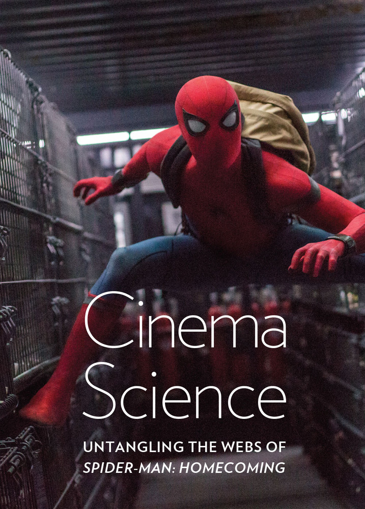 Cinema Science: Untangling the Webs of 'Spider-Man: Homecoming'