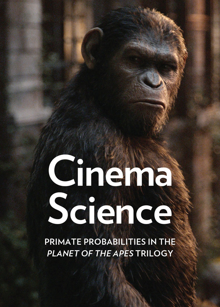 Cinema Science: Primate Probabilities in the 'Planet of the Apes' Trilogy