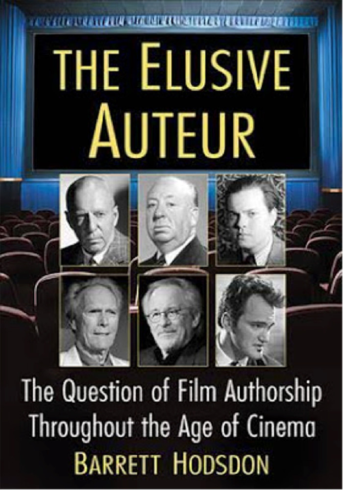 Elusive Auteur: The Question of Film Authorship Throughout the Age of Cinema, The