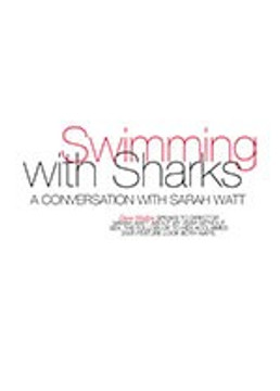 Swimming with Sharks: A Conversation with Sarah Watt
