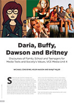 Daria, Buffy, Dawson and Britney: Discourses of Family, School and Teenagers for Media Texts and Society's Values, VCE Media Unit 4