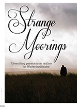 Strange Moorings: Unearthing Passion from Realism in <i>Wuthering Heights</i>
