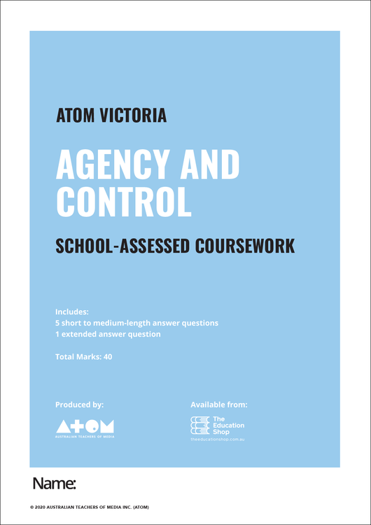 2020 ATOM Agency and Control SAC for VCE Media Unit 4, Outcome 2
