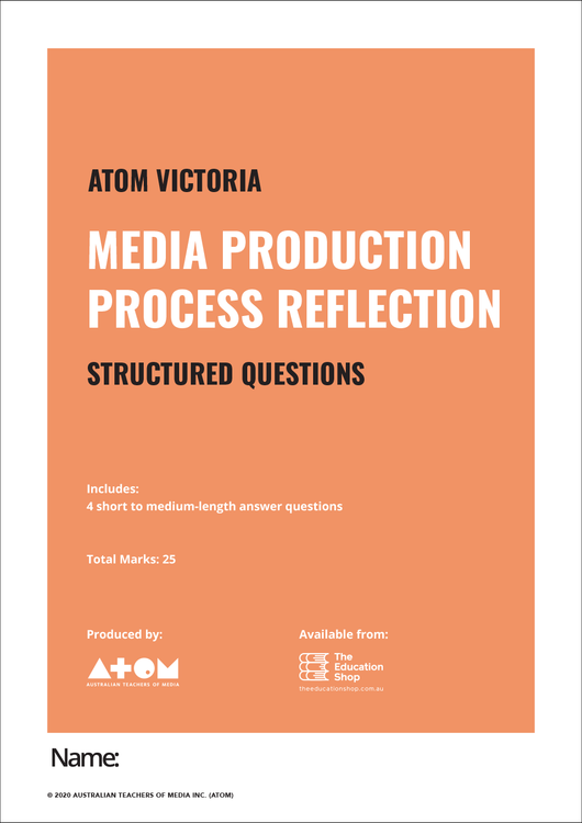 2020 ATOM Media Production Process Reflection Structured Questions for VCE Media Units 3&4