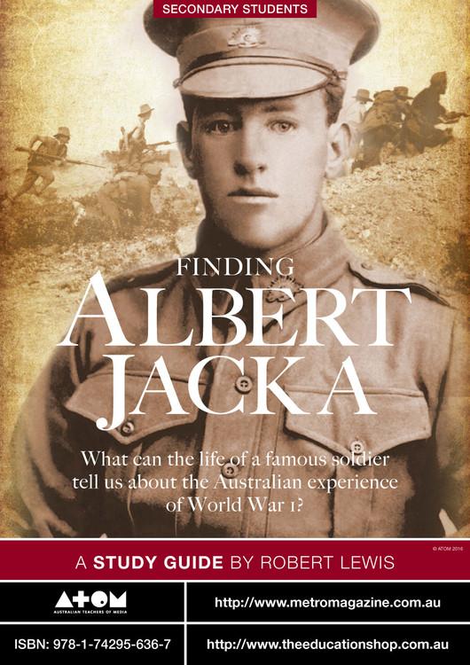 Finding Albert Jacka (ATOM Study Guide) - SECONDARY School Version