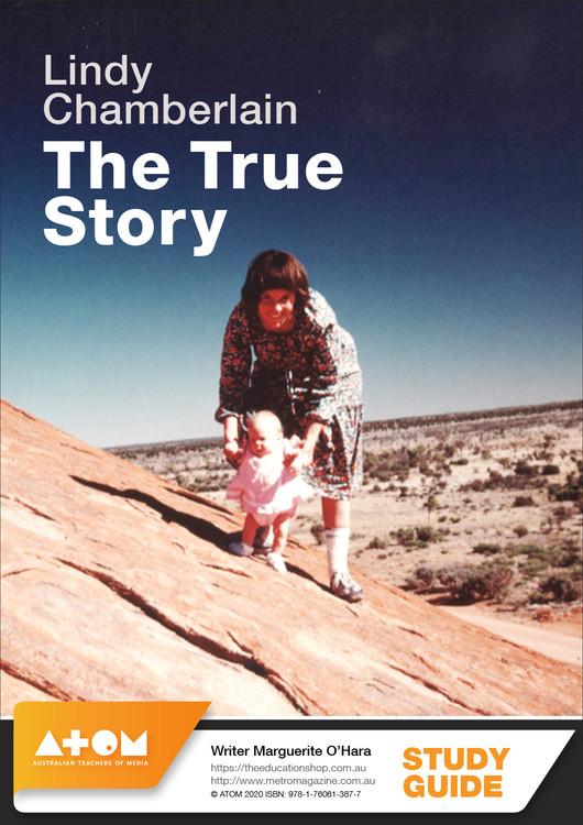 Lindy Chamberlain: The True Story (ATOM Study Guide)