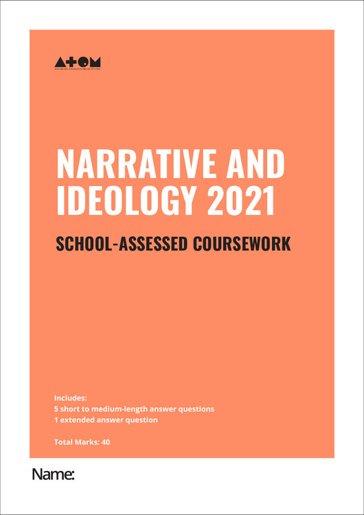 2021 ATOM Narrative and Ideology SAC for VCE Media Unit 3, Outcome 1