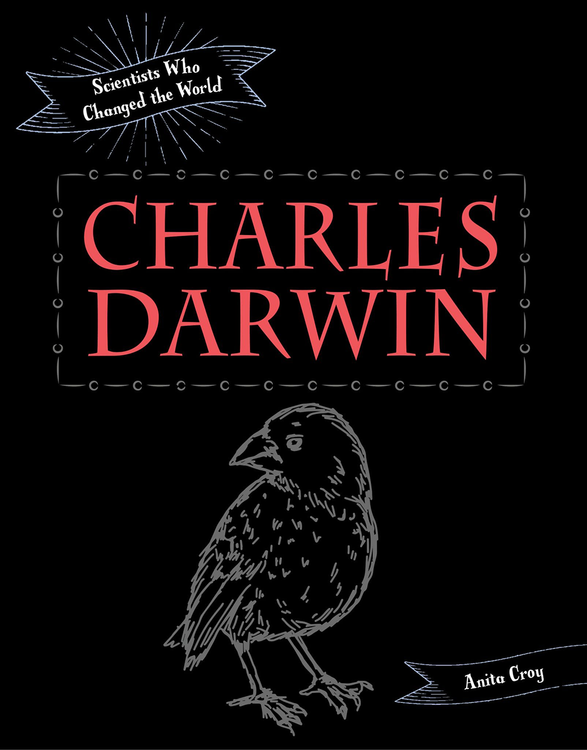 Scientists Who Changed the World: Charles Darwin