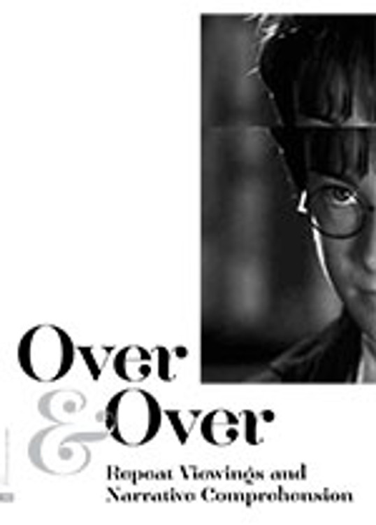 Over and Over: Repeat Viewings and Narrative Comprehension