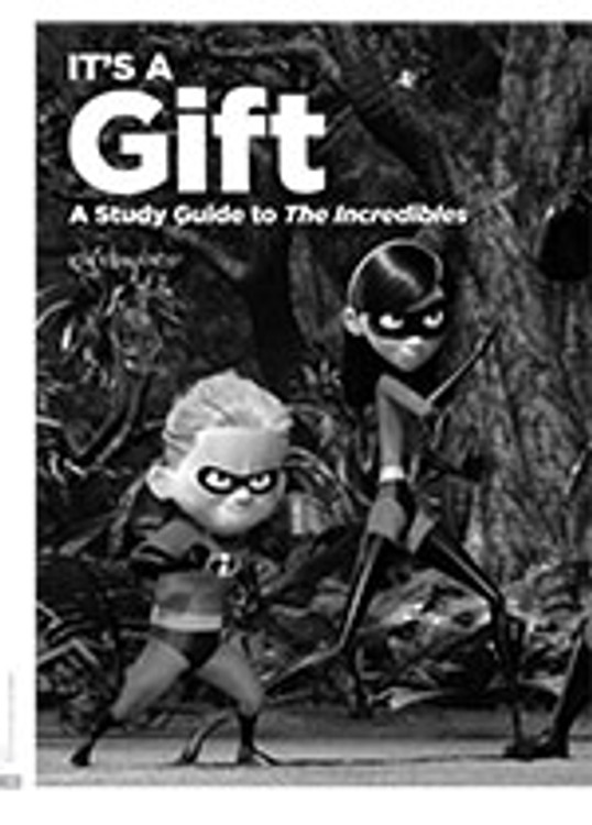 It? a Gift: A Study Guide to <i>The Incredibles</i>