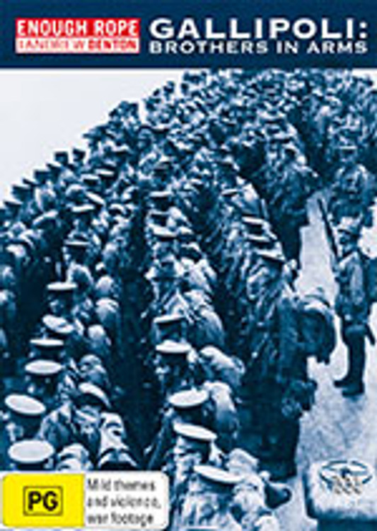 ENOUGH ROPE: Gallipoli: Brothers in Arms