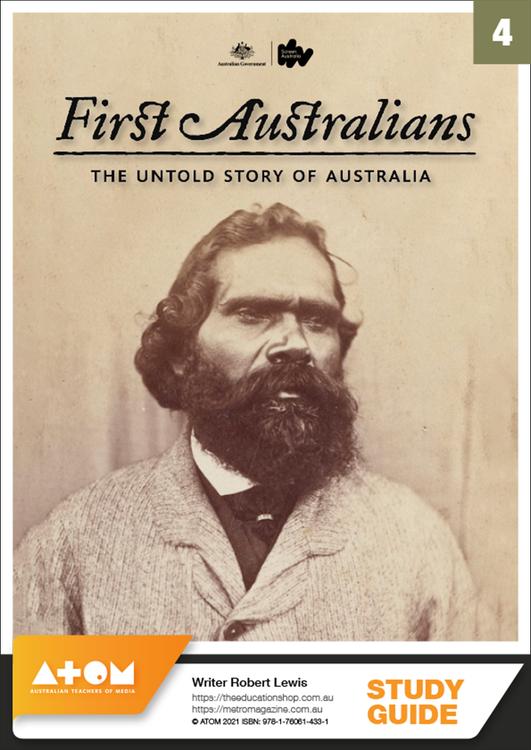 First Australians - Episode 4 (ATOM Study Guide)