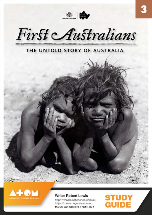 First Australians - Episode 3 (ATOM Study Guide)