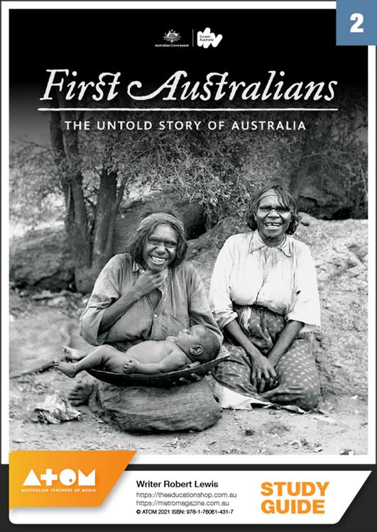 First Australians - Episode 2 (ATOM Study Guide)