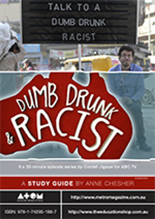 Dumb, Drunk and Racist