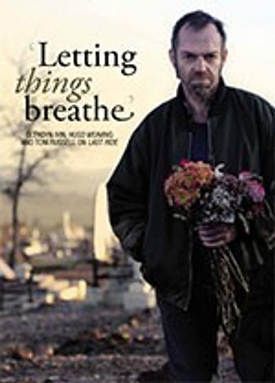 ?etting Things Breathe? Glendyn Ivin, Hugo Weaving and Tom Russell on <i>Last Ride</i>