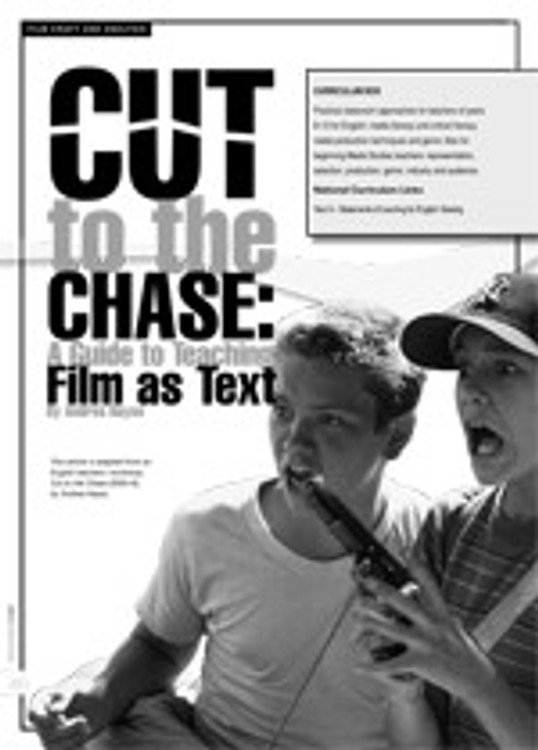 Cut to the Chase: A Guide to Teaching Film As Text