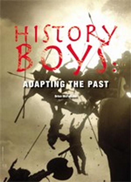 History Boys: Adapting the Past