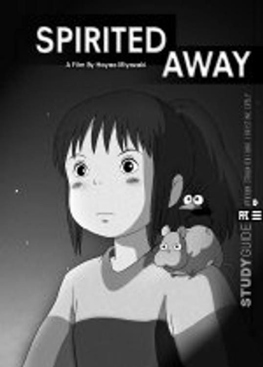 ?pirited Away? A Film by Hayao Miyazaki (Study Guide)