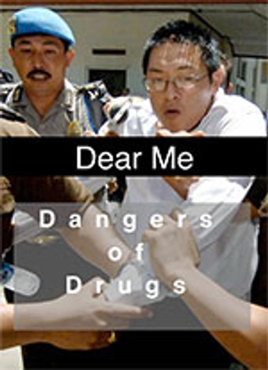 Dear Me: The Dangers of Drugs