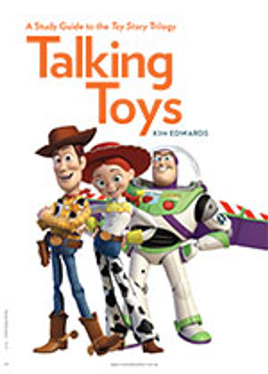 Talking Toys: A Study Guide to the <em>Toy Story</em> Trilogy